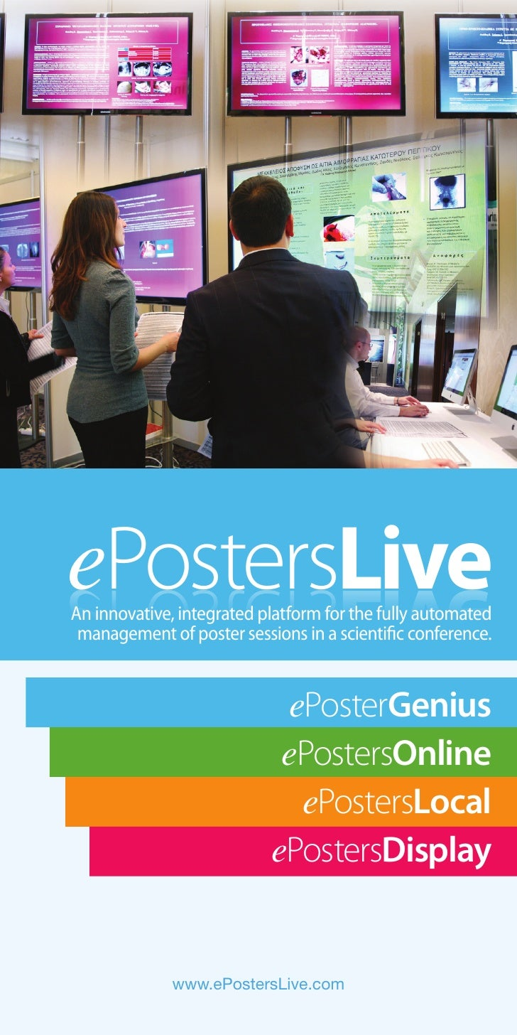 ePostersLiveeviLsretsoPeAn innovative, integrated platform for the fully automated management of poster sessions in a scie...