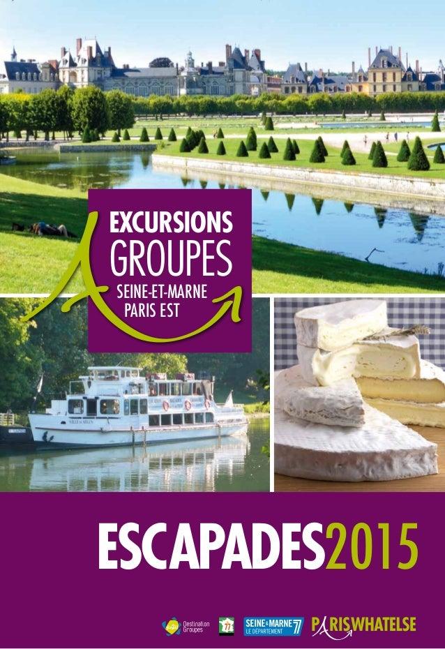EscapAdes2015 EXCURSIONS GROUPESSEINE-ET-MARNE PARIS EST