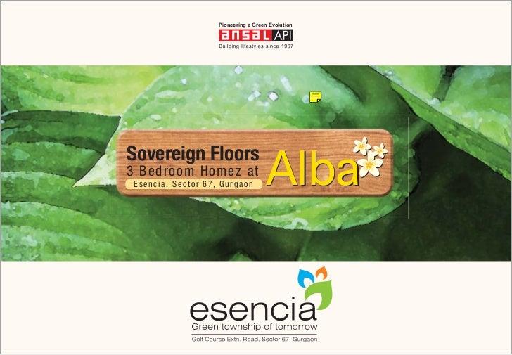 Pioneering a Green Evolution                                     AlbaSovereign Floors3 Bedroom Homez a t Esencia, Sector 6...