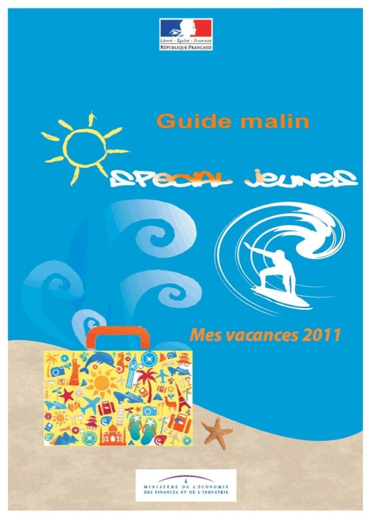 """GUIDE des vacances 2011""""spécial jeunes""""Cette plaquette destinée aux jeunes présente un choix de fiches issues duguide """"Mes..."""