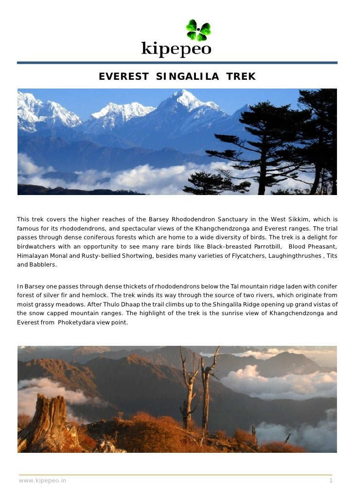 EVEREST SINGALILA TREK     This trek covers the higher reaches of the Barsey Rhododendron Sanctuary in the West Sikkim, wh...