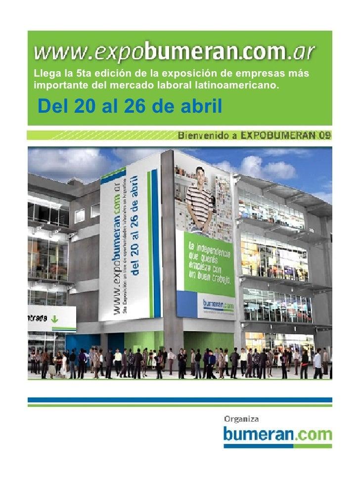 Llega la 5ta edición de la exposición de empresas más importante del mercado laboral latinoamericano. <ul><li>Del 20 al 26...