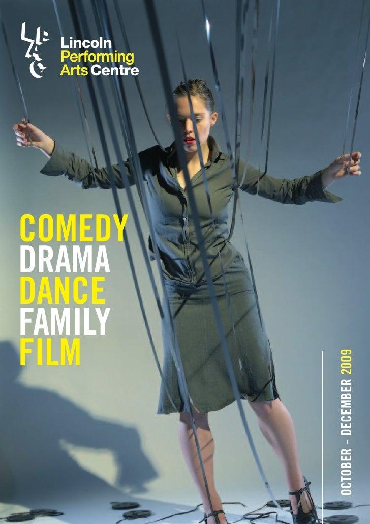 COMEDY DRAMA DANCE FAMILY FILM     OCTOBER - DECEMBER 2009