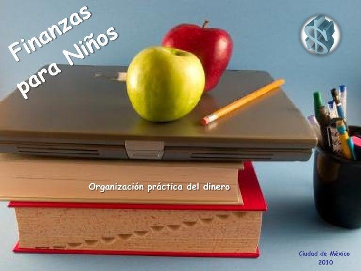 Organización práctica del dinero                                        Ciudad de México                                  ...
