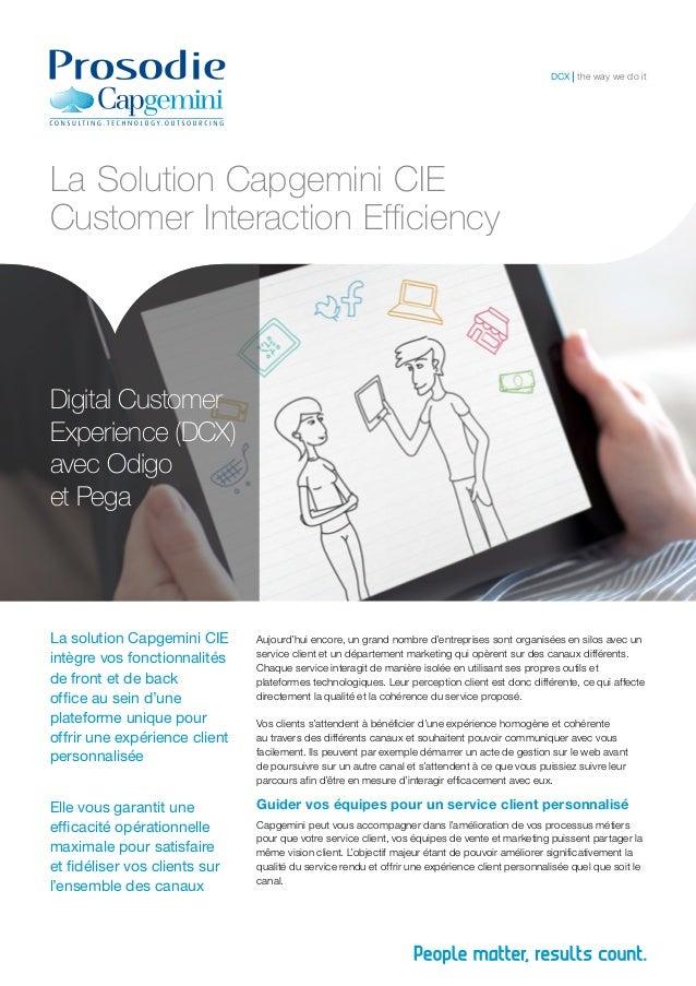DCX the way we do it  La Solution Capgemini CIE  Customer Interaction Efficiency  La solution Capgemini CIE  intègre vos f...