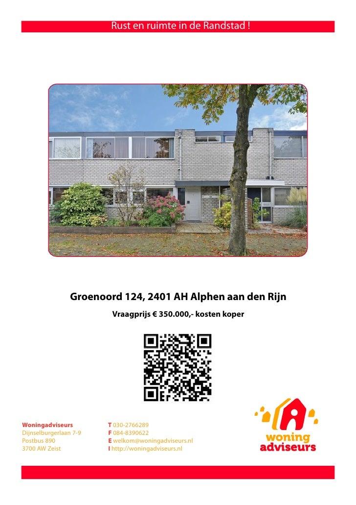 Rust en ruimte in de Randstad !                      Groenoord 124, 2401 AH Alphen aan den Rijn                          V...