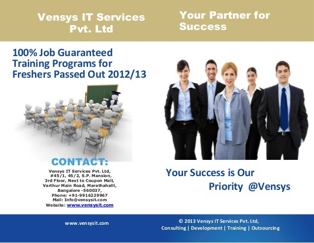 CONTACT: Vensys IT Services Pvt. Ltd, #45/1, 45/2, S.P. Mansion, 3rd Floor, Next to Coupon Mall, Varthur Main Road, Marath...