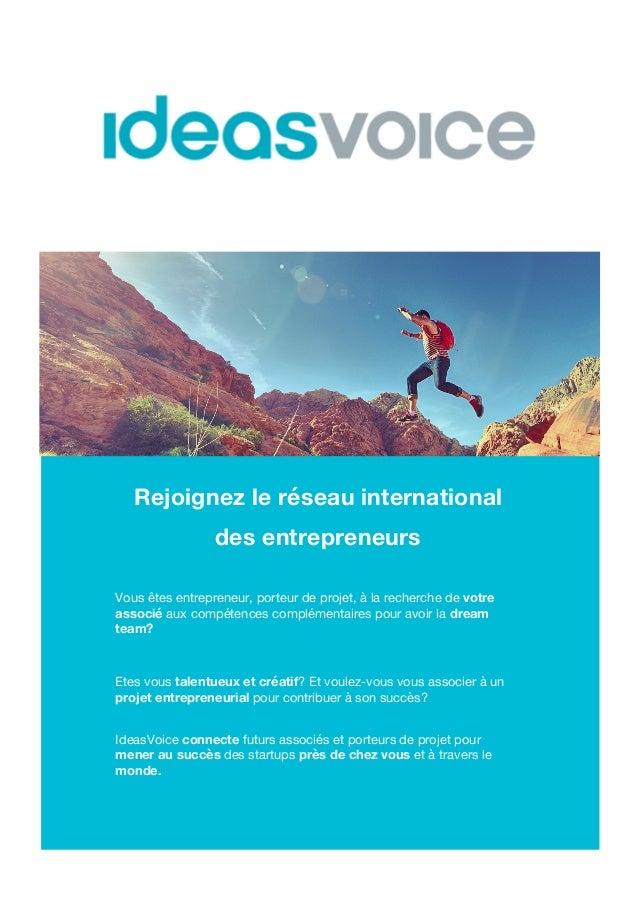 Rejoignez le réseau international des entrepreneurs Vous êtes entrepreneur, porteur de projet, à la recherche de votre a...