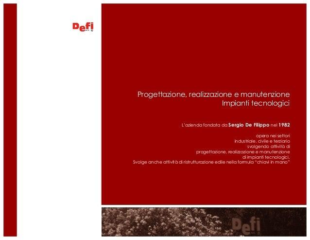 Progettazione, realizzazione e manutenzione Impianti tecnologici L'azienda fondata da  Sergio De Filippo nel 1982  opera n...