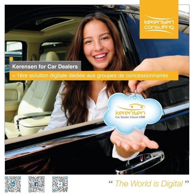 Kerensen for Car Dealers  + 1ère solution digitale dédiée aux groupes de concessionnaires  '' The World is Digital ''
