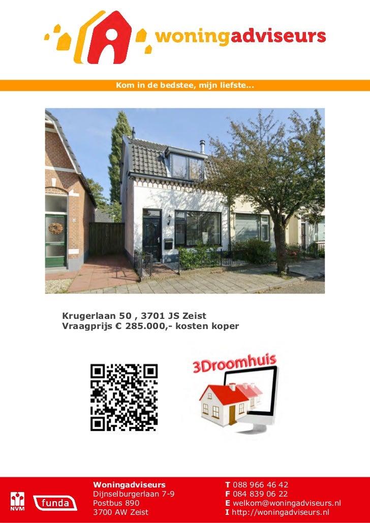 Kom in de bedstee, mijn liefste...Krugerlaan 50 , 3701 JS ZeistVraagprijs € 285.000,- kosten koper      Woningadviseurs   ...