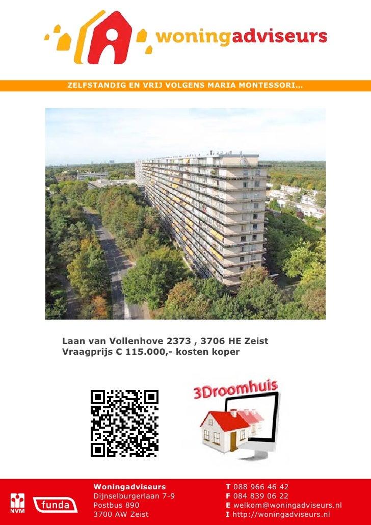 ZELFSTANDIG EN VRIJ VOLGENS MARIA MONTESSORI…Laan van Vollenhove 2373 , 3706 HE ZeistVraagprijs € 115.000,- kosten koper  ...