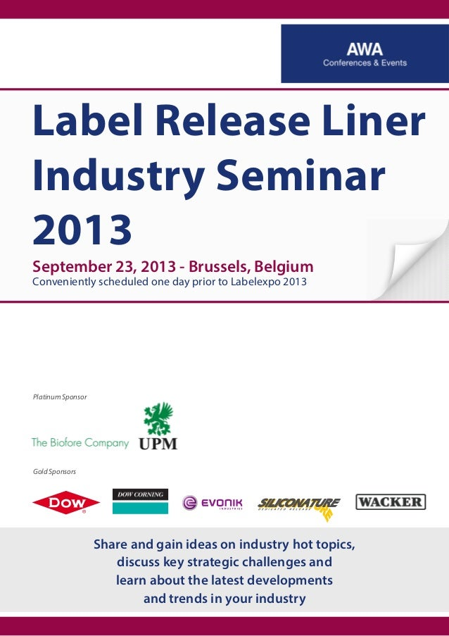 September 23, 2013 - Brussels, Belgium Conveniently scheduled one day prior to Labelexpo 2013 Label Release Liner Industry...