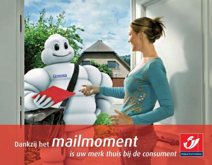 Dankzij het   mailmoment                 is uw merk thuis bij de consument