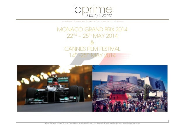 . Luxury Events . Business Jets . Supersport Cars . Luxury Yachts . VIP Services .  MONACO GRAND PRIX 2014 22nd – 25th MAY...