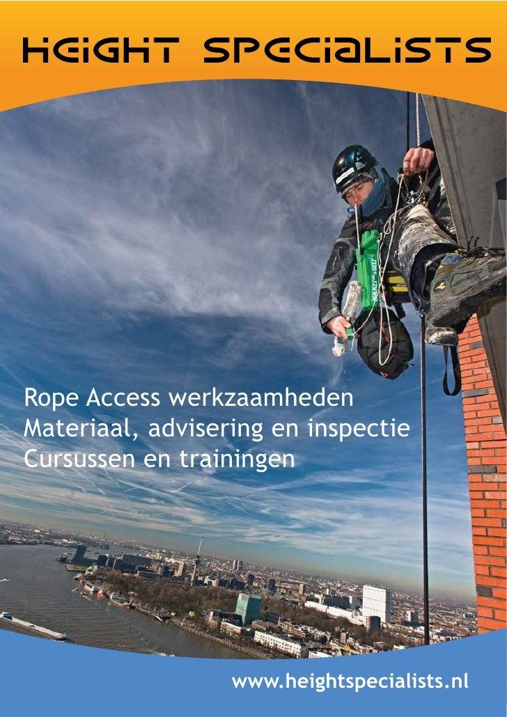 Rope Access werkzaamheden Materiaal, advisering en inspectie Cursussen en trainingen                       www.heightspeci...