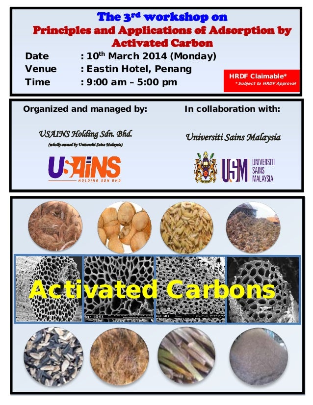 The 3rd workshop on  Principles and Applications of Adsorption by Activated Carbon  Date Venue Time  : 10th March 2014 (Mo...