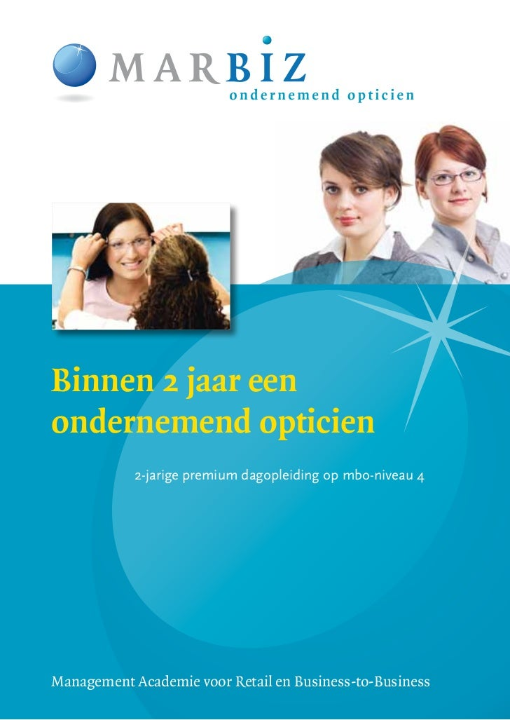 Binnen 2 jaar eenondernemend opticien            2-jarige premium dagopleiding op mbo-niveau 4Management Academie voor Ret...