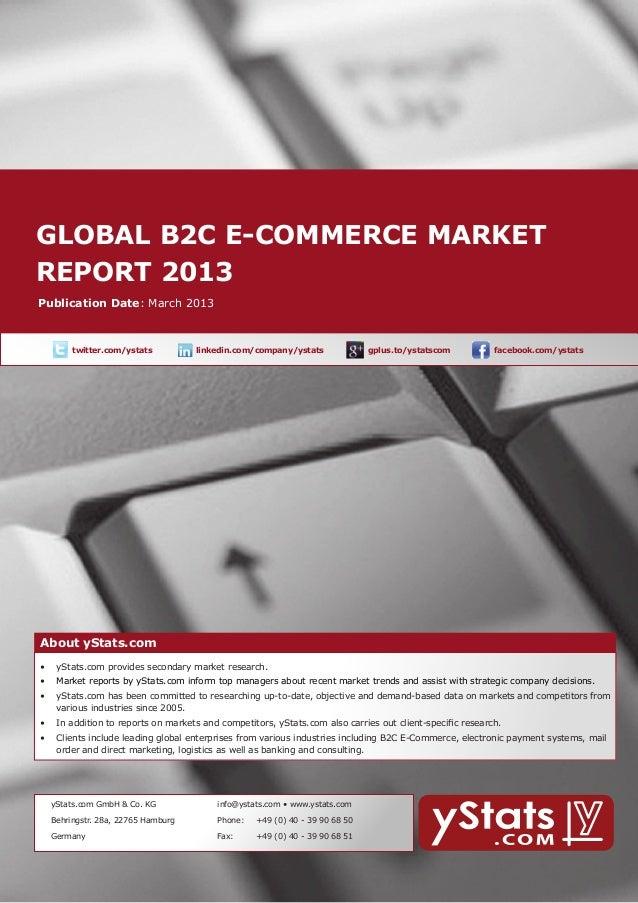 GLOBAL b2c E-Commerce MARKET    report 2013        About yStats.com    Publication Date: March 2013              twitter....