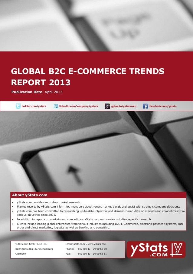 Global B2C E-Commerce Trends Report 2013 by yStats.com
