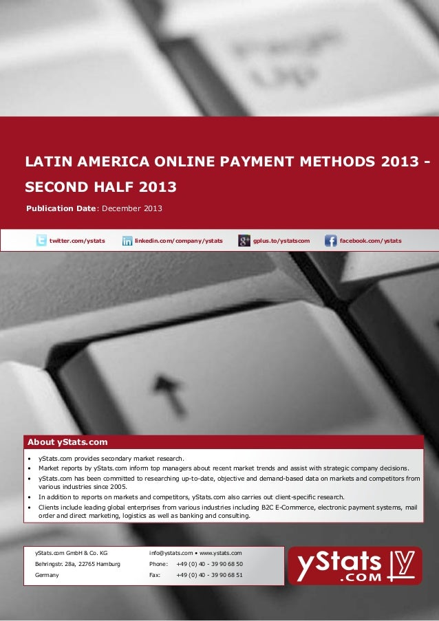 Latin america online payment methods 2013 About yStats.com second half 2013  Publication Date: December 2013    twitter.c...