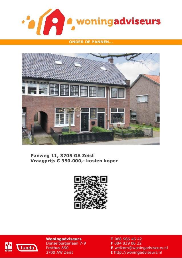 ONDER DE PANNEN…  Panweg 11, 3705 GA Zeist Vraagprijs € 350.000,- kosten koper  Woningadviseurs Dijnselburgerlaan 7-9 Post...