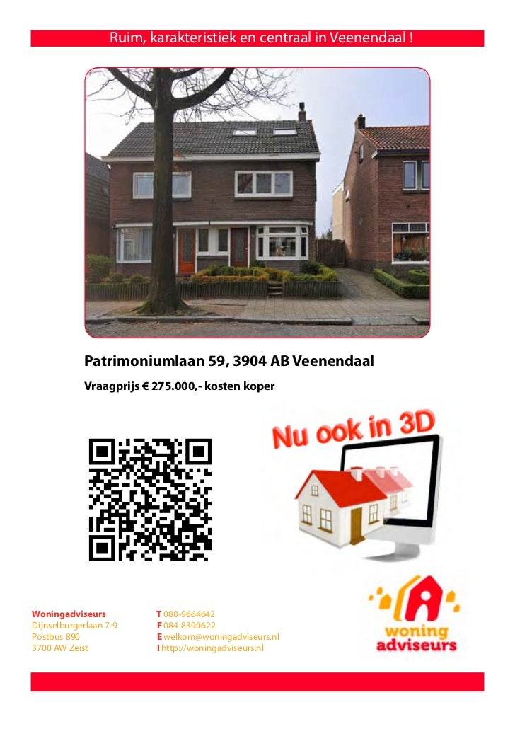 Ruim, karakteristiek en centraal in Veenendaal !            Patrimoniumlaan 59, 3904 AB Veenendaal            Vraagprijs €...
