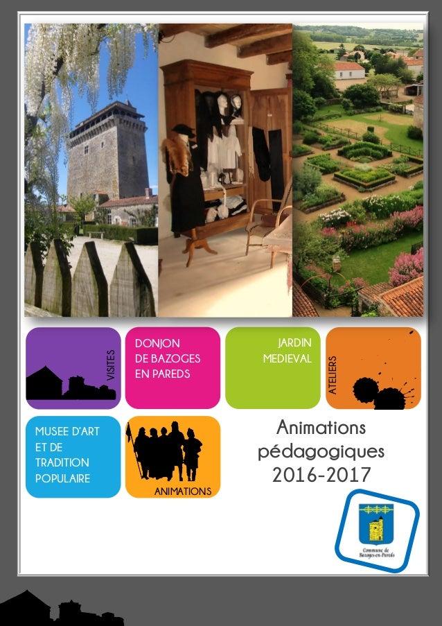 Animations pédagogiques 2016-2017 DONJON DE BAZOGES EN PAREDS MUSEE D'ART ET DE TRADITION POPULAIRE t ANIMATIONS ATELIERS ...
