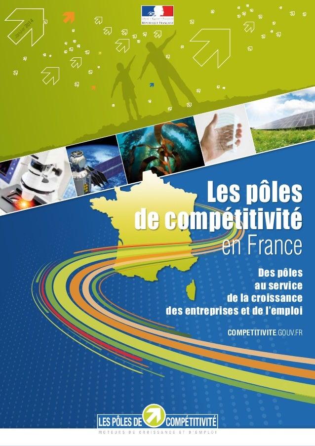4 01 r2 vi e Ja n  Les pôles de compétitivité en France Des pôles au service de la croissance desentreprises et de l'empl...