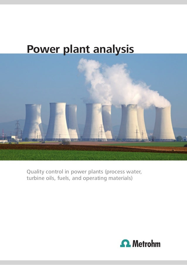 Power plant analysisQuality control in power plants (process water,turbine oils, fuels, and operating materials)