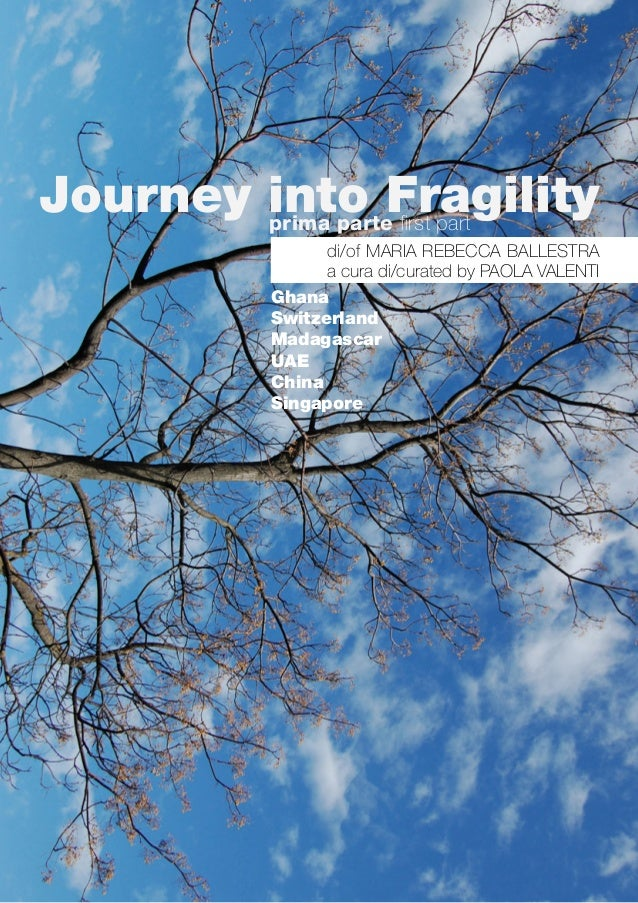 Journey into Fragilityprima parte first part di/of MARIA REBECCA BALLESTRA a cura di/curated by PAOLA VALENTI Ghana Switze...