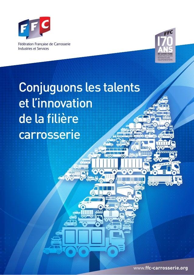 Conjuguons les talents  et l'innovation  de la filière  carrosserie  www.ffc-carrosserie.org