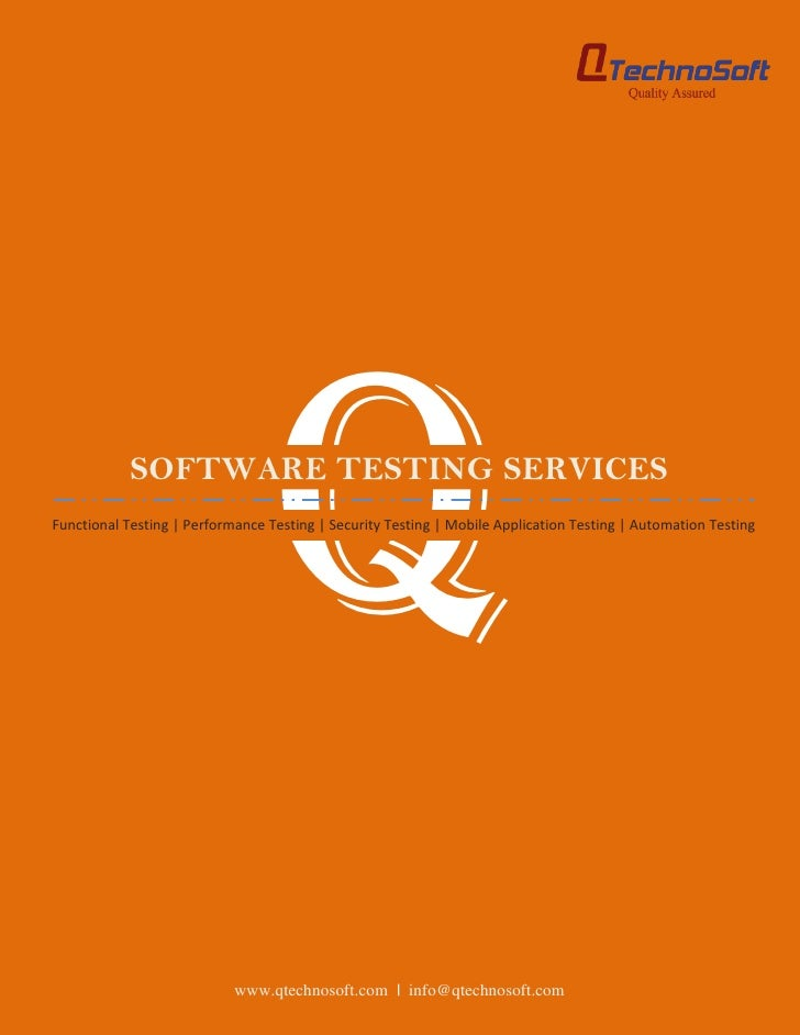 Q            SOFTWARE TESTING SERVICESFunctional Testing   Performance Testing   Security Testing   Mobile Application Tes...