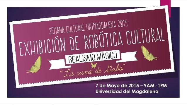 7 de Mayo de 2015 – 9AM -1PM Universidad del Magdalena