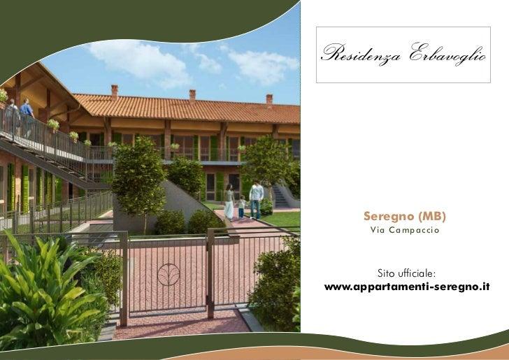 Seregno (MB)       Via Campaccio       Sito ufficiale:www.appartamenti-seregno.it