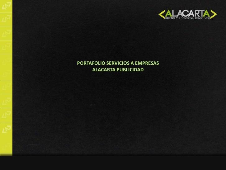PORTAFOLIO SERVICIOS A EMPRESAS     ALACARTA PUBLICIDAD