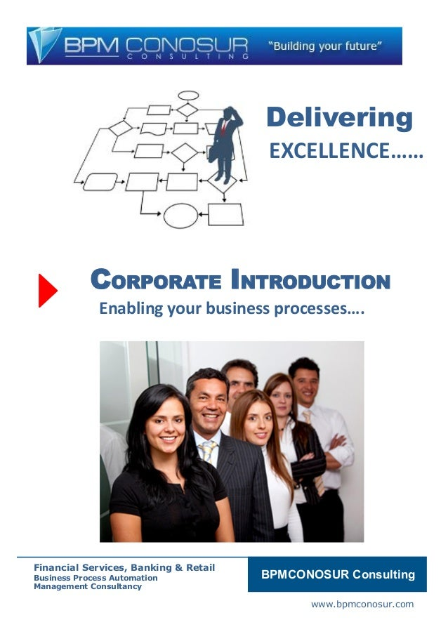 Global www.bpmconosur.com Delivering EXCELLENCE…… CORPORATE INTRODUCTION Enabling your business processes…. BPMCONOSUR Con...