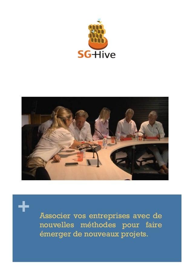 + Associer vos entreprises avec de nouvelles méthodes pour faire émerger de nouveaux projets.