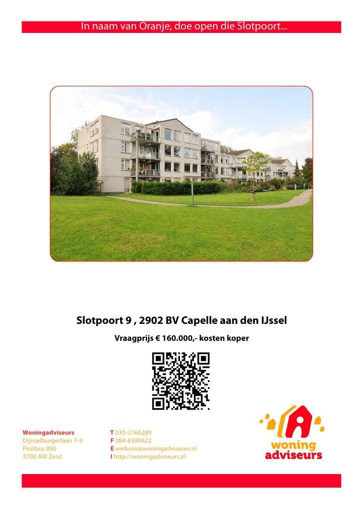 In naam van Oranje, doe open die Slotpoort...                       Slotpoort 9 , 2902 BV Capelle aan den IJssel          ...