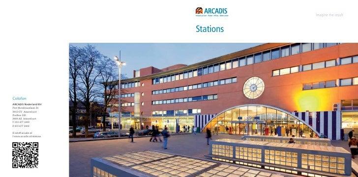 Imagine the result                            StationsColofonARCADIS Nederland BVPiet Mondriaanlaan 263812 GV AmersfoortPo...