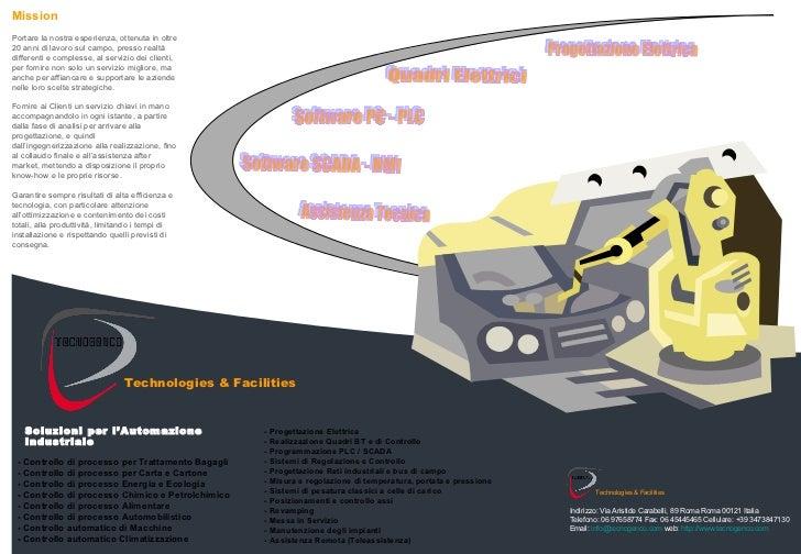 Technologies & Facilities Soluzioni per l'Automazione Industriale Technologies & Facilities Indirizzo: Via Aristide Carabe...