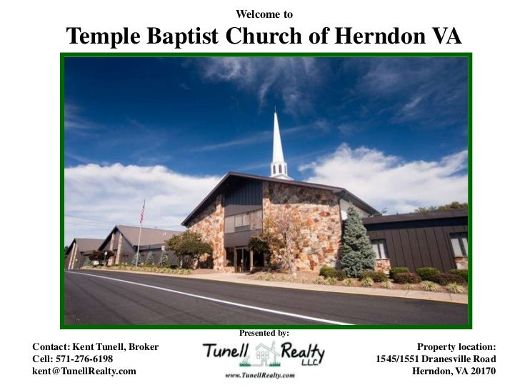 Welcome to       Temple Baptist Church of Herndon VA                               Presented by:Contact: Kent Tunell, Brok...