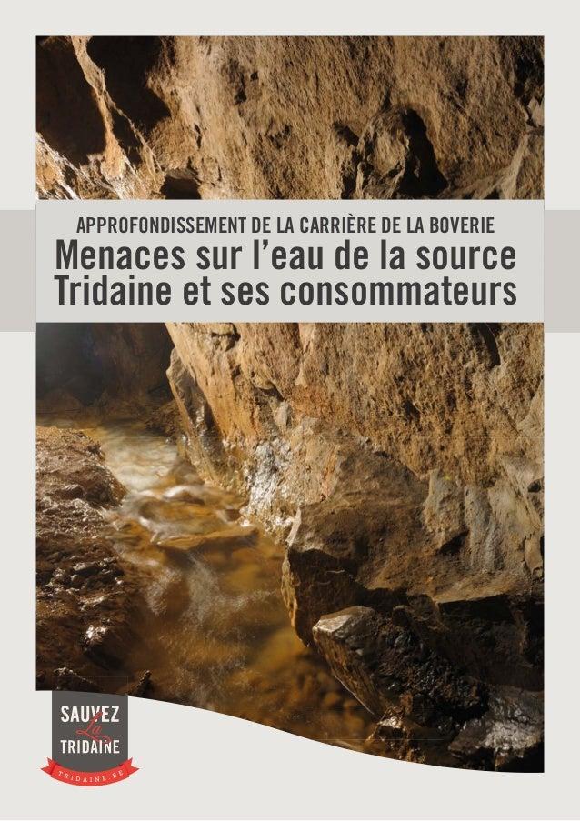 APPROFONDISSEMENT DE LA CARRIÈRE DE LA BOVERIE  Menaces sur l'eau de la source Tridaine et ses consommateurs
