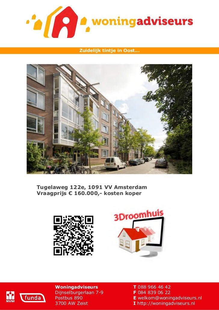 Zuidelijk tintje in Oost...Tugelaweg 122e, 1091 VV AmsterdamVraagprijs € 160.000,- kosten koper     Woningadviseurs       ...