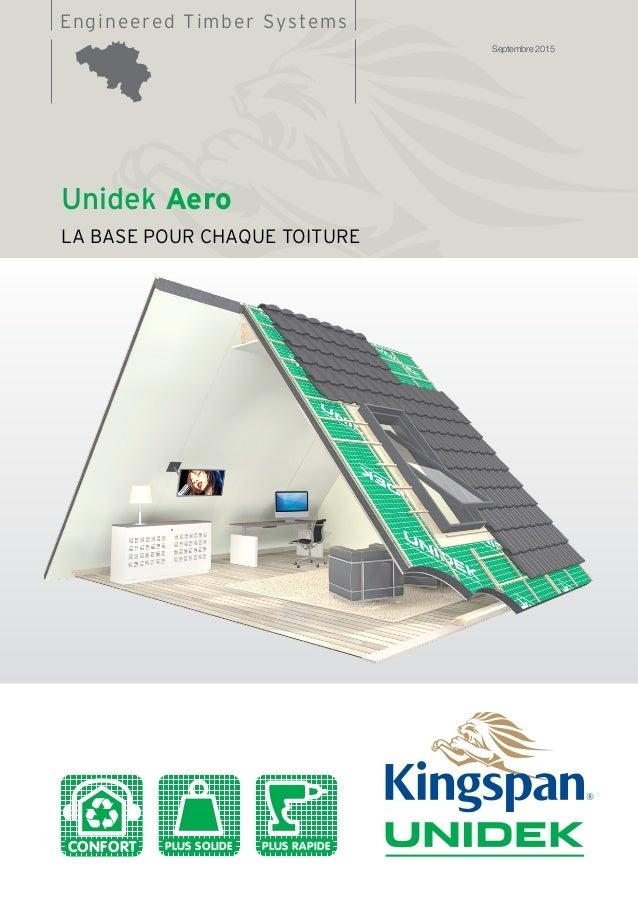 Engineered Timber Systems Unidek Aero LA BASE POUR CHAQUE TOITURE Septembre 2015 PLUS SOLIDECONFORT PLUS RAPIDE