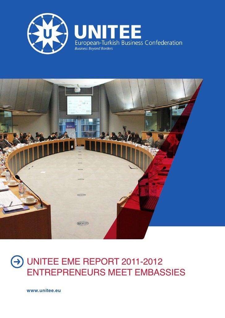 UNITEE EME REPORT 2011-2012ENTREPRENEURS MEET EMBASSIESwww.unitee.eu