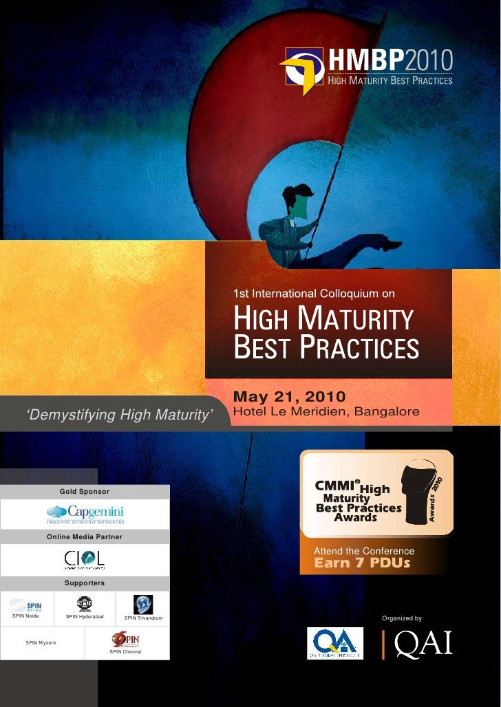 May 21, 2010     'Demystifying High Maturity'                            Hotel Le Meridien, Bangalore                     ...