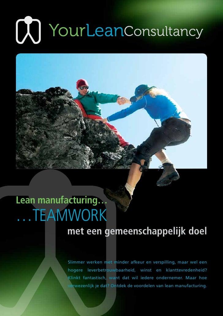 Lean manufacturing……Teamwork          met een gemeenschappelijk doel          Slimmer werken met minder afkeur en verspill...