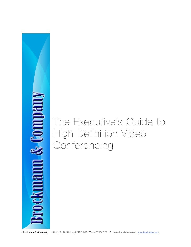 The Executive's Guide to                          High Definition Video                          Conferencing     Brockman...
