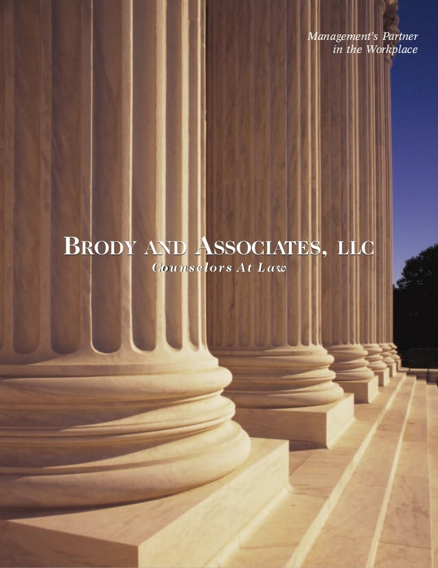 BRODY AND ASSOCIATES, LLC Counselors At Law BRODY AND ASSOCIATES, LLC Management's Partner in the Workplace Counselors At ...